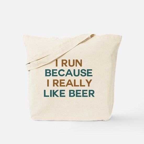 I run because I really like beer Tote Bag