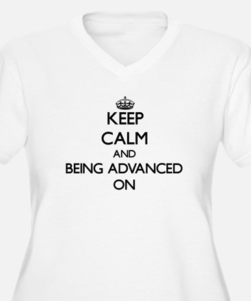 Keep Calm and Being Advanced ON Plus Size T-Shirt