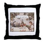 Alice We Are All Mad Here Throw Pillow