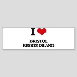 I love Bristol Rhode Island Bumper Sticker