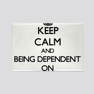 Keep Calm and Being Dependent ON Magnets