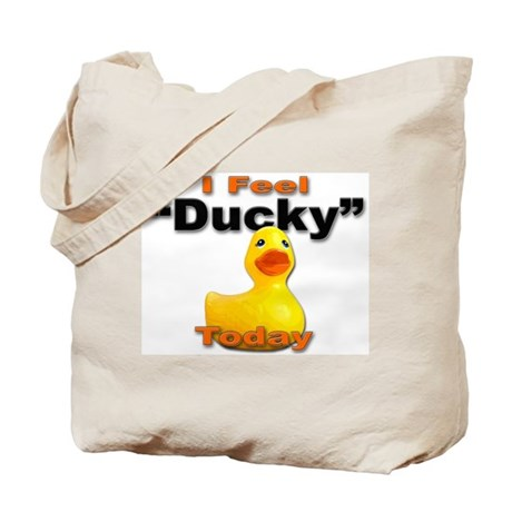I Feel Ducky Today Tote Bag