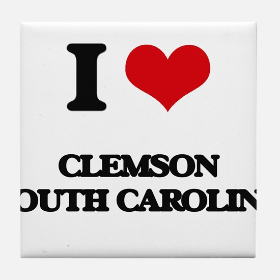 I love Clemson South Carolina Tile Coaster