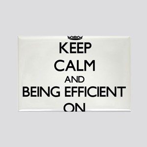 Keep Calm and BEING EFFICIENT ON Magnets