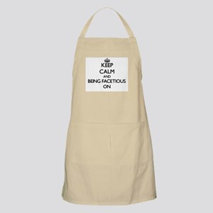 Keep Calm and Being Facetious ON Apron