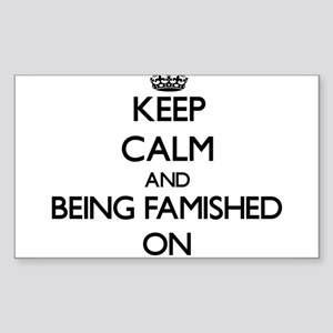Keep Calm and Being Famished ON Sticker