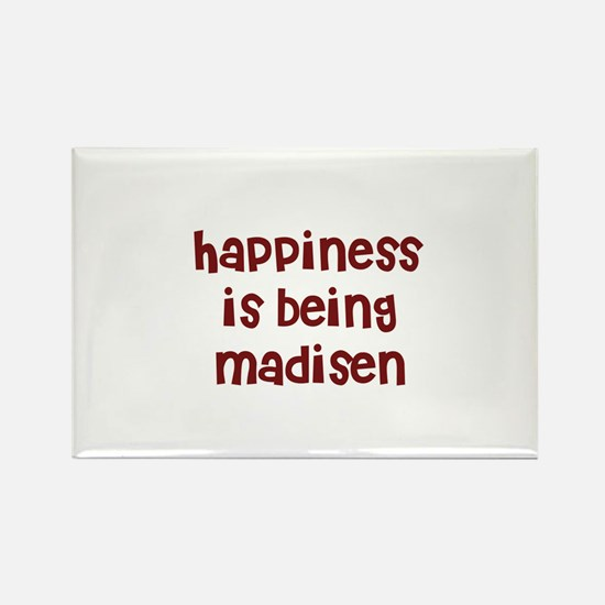 happiness is being Madisen Rectangle Magnet