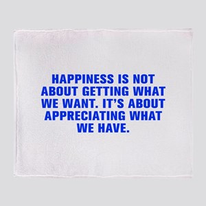 Happiness is not about getting what we want It s a