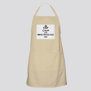 Keep Calm and Being Frivolous ON Apron
