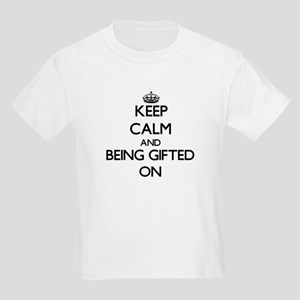 Keep Calm and Being Gifted ON T-Shirt