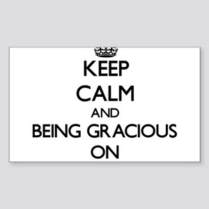 Keep Calm and Being Gracious ON Sticker