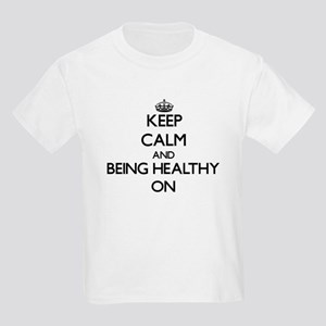 Keep Calm and Being Healthy ON T-Shirt