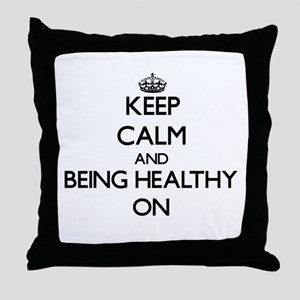 Keep Calm and Being Healthy ON Throw Pillow