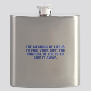 The meaning of life is to find your gift The purpo