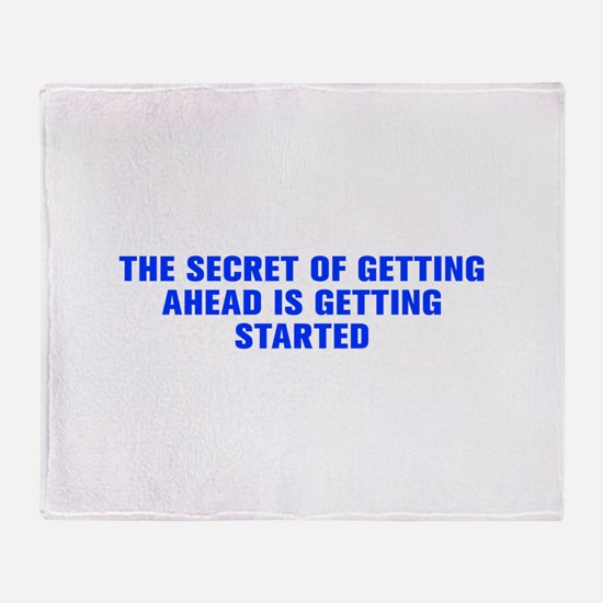 The secret of getting ahead is getting started-Akz