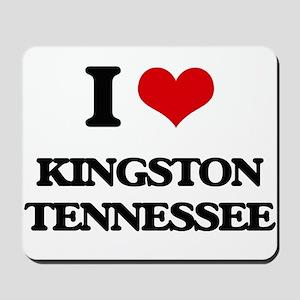 I love Kingston Tennessee Mousepad