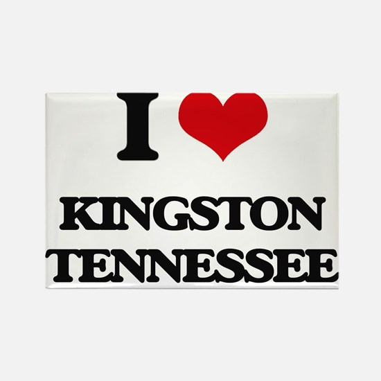 I love Kingston Tennessee Magnets
