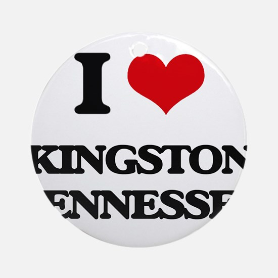I love Kingston Tennessee Ornament (Round)