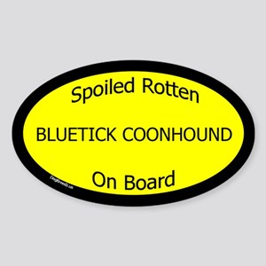 Spoiled Bluetick Coonhound On Board Oval Sticker