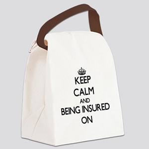 Keep Calm and Being Insured ON Canvas Lunch Bag