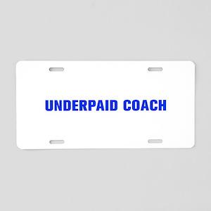 Underpaid coach-Akz blue 500 Aluminum License Plat