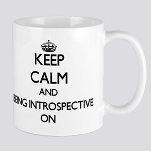Keep Calm and Being Introspective ON Mug