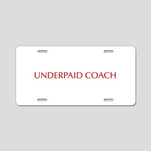 Underpaid coach-Opt red 550 Aluminum License Plate