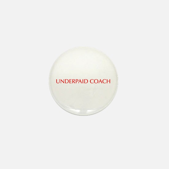 Underpaid coach-Opt red 550 Mini Button