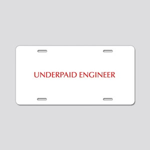 Underpaid Engineer-Opt red 550 Aluminum License Pl