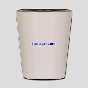Underpaid nurse-Akz blue 500 Shot Glass