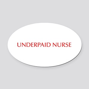 Underpaid nurse-Opt red 550 Oval Car Magnet
