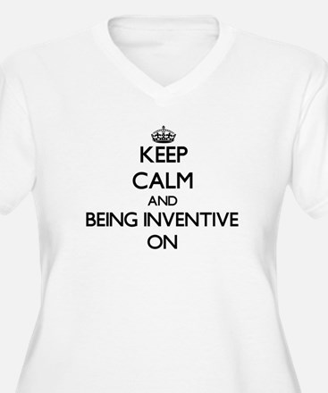 Keep Calm and Being Inventive ON Plus Size T-Shirt