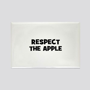 respect the apple Rectangle Magnet