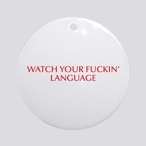 Watch your fuckin language-Opt red 550 Ornament (R