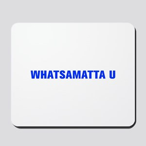Whatsamatta U-Akz blue 500 Mousepad