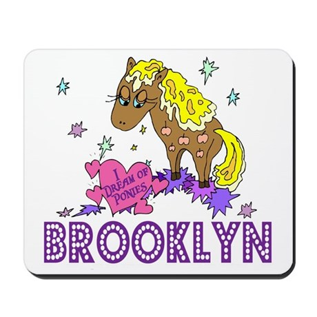 I Dream of Ponies Brooklyn Mousepad