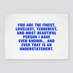 You are the finest loveliest tenderest and most be