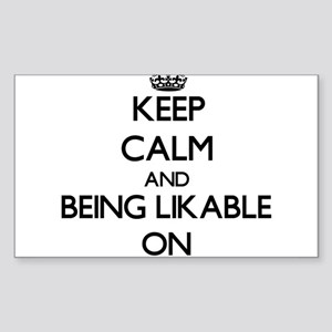 Keep Calm and Being Likable ON Sticker