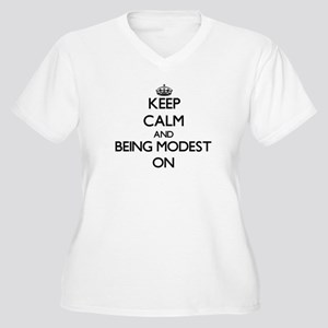 Keep Calm and Being Modest ON Plus Size T-Shirt