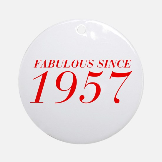 FABULOUS SINCE 1957-Bod red 300 Ornament (Round)
