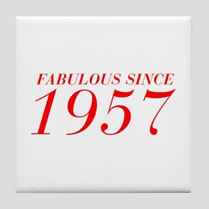 FABULOUS SINCE 1957-Bod red 300 Tile Coaster