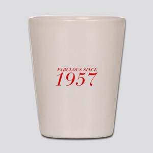 FABULOUS SINCE 1957-Bod red 300 Shot Glass