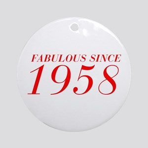 FABULOUS SINCE 1958-Bod red 300 Ornament (Round)
