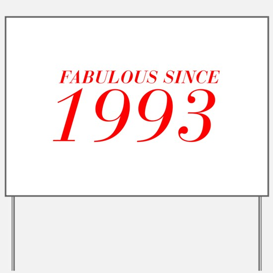 FABULOUS SINCE 1993-Bod red 300 Yard Sign
