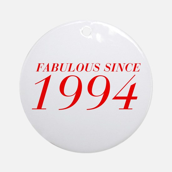 FABULOUS SINCE 1994-Bod red 300 Ornament (Round)