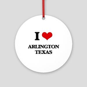 I love Arlington Texas Ornament (Round)