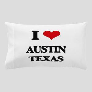 I love Austin Texas Pillow Case