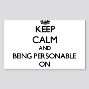 Keep Calm and Being Personable ON Sticker