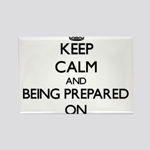 Keep Calm and Being Prepared ON Magnets