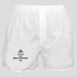 Keep Calm and Being Prepared ON Boxer Shorts